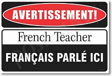 Warning French Teacher - NEW Novelty Humor Poster (hu225)