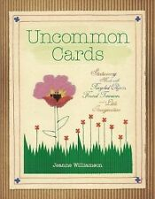 Uncommon Cards: Stationery Made with Found Treasures, Recycled Objects, and a Li