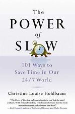 The Power of Slow: 101 Ways to Save Time in Our 247 World