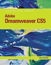 Adobe Dreamweaver CS5 Illustrated by Sherry Bishop (Mixed media product, 2010)
