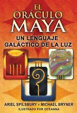 El Oráculo Maya : Un Lenguaje Galáctico de la Luz by Ariel Spilsbury and...