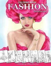 FASHION Coloring Book. Grayscale : Coloring Book for Adults by Alena Lazareva...