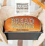 The Pink Whisk Guide to Bread Making: Brilliant Baking Step-by-Step Pink Whisk
