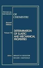Determination of Elastic and Mechanical Properties, Volume 7, Physical Methods o