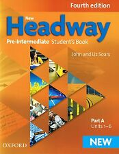 Oxford NEW HEADWAY Pre-Intermediate FOURTH ED Student Book Part A Units 1-6 @NEW