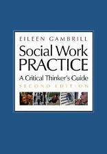 Social Work Practice: A Critical Thinker's Guide-ExLibrary