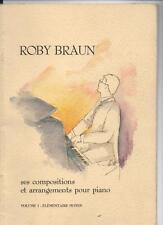 Roby Braun ses compositions et arrangements pour piano vol. 1 élémentaire - NEUF