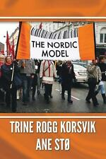 The Nordic Model by Trine Rogg Korsvik and Ane Sto (2013, Paperback)