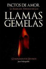 Pactos de Amor : La Sagrada Verdad de Las Llamas Gemelas by Juan Pedropablo...