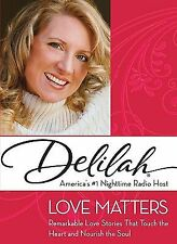 Love Matters : Remarkable Love Stories That Touch the Heart and Nourish the...