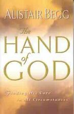 The Hand of God: Finding His Care in All Circumstances by Begg, Alistair