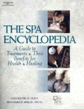 The Spa Encyclopedia: A Guide to Treatments & Their Benefits for Health & Healin