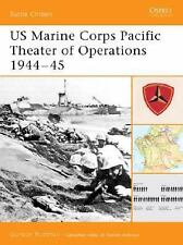 US Marine Corps Pacific Theater of Operations 1944-45 (Battle Orders), Rottman,
