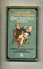 Luigi Lucatelli # COME TI ERUDISCO IL PUPO... # Rizzoli 1977 # 1A ED.
