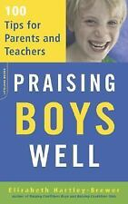 Praising Boys Well: 100 Tips for Parents and Teachers, Hartley-Brewer, Elizabeth