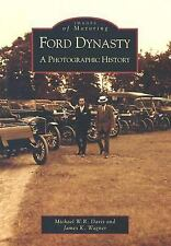 Ford Dynasty:  A  Photographic  History  MI Images  of   Motoring
