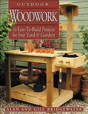 NEW - Outdoor Woodwork: 16 Easy-To-Build Projects for Your Yard & Garden