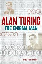 Alan Turing: The Enigma Man, Nigel Cawthorne
