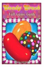 Candy Crush Full Game Guide: Learn all the Secrets to Candy Crush Saga!, Abbott,