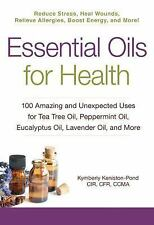 Essential Oils for Health: 100 Amazing and Unexpected Uses for Tea Tree Oil, Pep