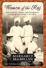 Women of the Raj : The Mothers, Wives, and Daughters of the British Empire in...