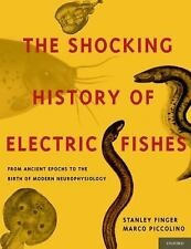 The Shocking History of Electric Fishes: From Ancient Epochs to the Birth of Mod