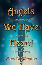 Angels We Have Heard : Christmas Eve Candlelight and Communion Service by...