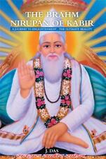 The Brahm Nirupan of Kabir : A Journey to Enlightenment - the Ultimate...