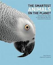 The Smartest Animals on the Planet: Extraordinary Tales of the Natural World's C