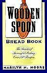 The Wooden Spoon Bread Book: The Secrets of Successful Baking by Moore, Marilyn