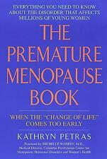 The Premature Menopause Book : When the Change of Life Comes Too Early by...