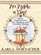 An Apple A Day: Daily Inspirations for Healthy and Fruitful Living, Dornacher, K