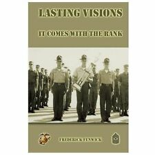 Lasting Visions II : It Comes with the Rank by Frederick Fenwick (2012,...