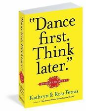 """""""Dance First. Think Later"""": 618 Rules to Live By"""
