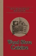 From the Kitchens of Heritage Park : Wood Stove Cuisine by Barb Saunders...