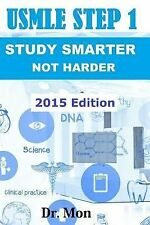USMLE Step 1 : Study Smarter Not Harder for an Amazing USMLE Step 1 Score by...