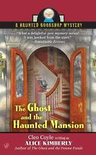 The Ghost and the Haunted Mansion (Haunted Bookshop Mysteries, No. 5) by Alice K