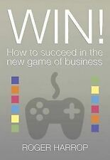 Win!: How to Succeed in the New Game of Business, Harrop, Roger, New Condition