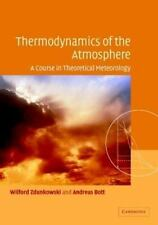 Thermodynamics of the Atmosphere: A Course in Theoretical Meteorology, Bott, Pro