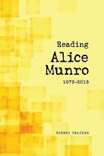 Reading Alice Munro, 1973-2013 by Robert Thacker (2016, Paperback)