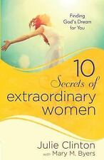 10 Secrets of Extraordinary Women : Finding God's Dream for You-Paperback