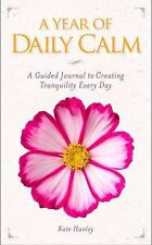 A Year of Daily Calm : A Guided Journal to Creating Tranquility Every Day (2015)