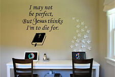 I May not Be Perfect But Jesus thinks I am to Die ForWall Quote Wall Sticker