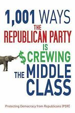 1,001 Ways the Republican Party is Screwing the Middle Class, Protecting Democra
