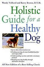 Holistic Guide for a Healthy Dog by Kerry L. Brown and Wendy Volhard (2000,...
