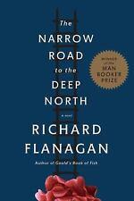 The Narrow Road to the Deep North: A novel - Good - Flanagan, Richard - Hardcove