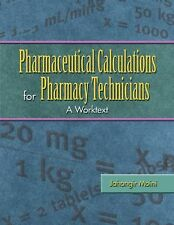 Pharmaceutical Calculations for Pharmacy Technicians by Jahangir Moini (2006,...