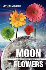 Moon Flowers : Flash Fiction for Today's Reader by Laverne Zocco (2012,...