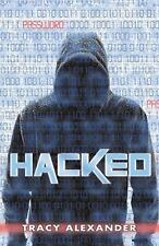 Hacked by Tracy Alexander (2016, Paperback)
