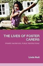 The Lives of Foster Carers: Private Sacrifices, Public Restrictions-ExLibrary